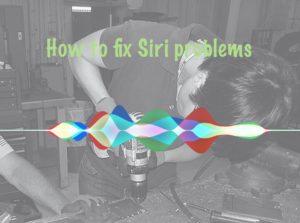 How to fix Siri problems